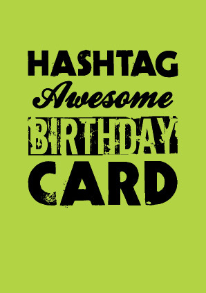Hashtag Awesome Birthday Twitter Greeting Cards Art Prints